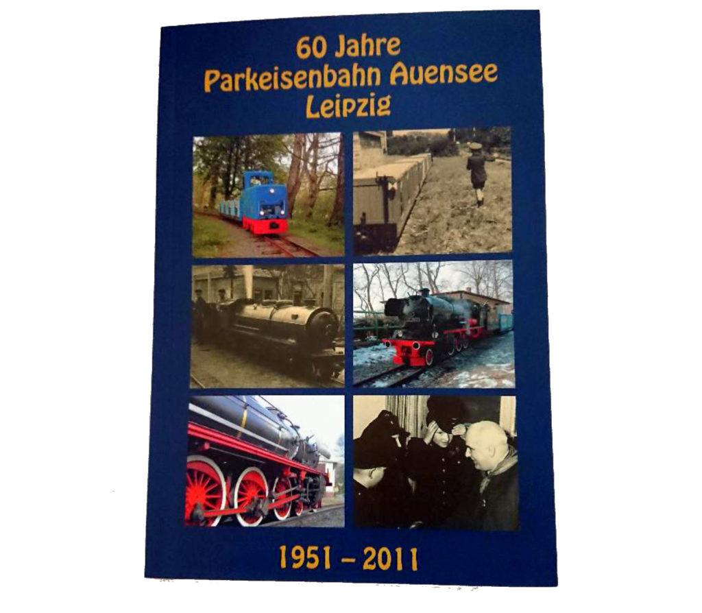 Bildband 1 - 60 Jahre Parkeisenbahn Auensee e.V. Leipzig